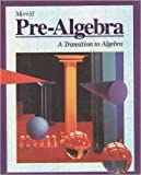 img - for Merrill Pre-Algebra: A Transition to Algebra by Jack Price, James N. Rath, William Leschensky, Olene H. Brame, Ph.D., Davie D. Molina, Ph.D. (January 1, 1996) Hardcover Student book / textbook / text book