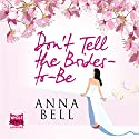 Don't Tell the Brides-to-Be Audiobook by Anna Bell Narrated by Penelope Rawlins