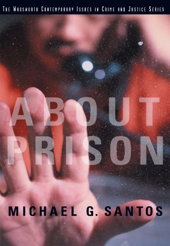 About Prison (Wadsworth Contemporary Issues in Crime and Justice), by Michael G. Santos