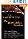 The Amartya Sen and Jean Dr�ze Omnibus: (comprising) Poverty and Famines; Hunger and Public Action; India: Economic Development and Social Opportunity