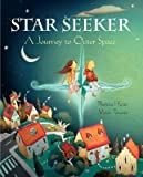img - for [(Star Seeker: A Journey to Outer Space )] [Author: Theresa Heine] [Apr-2012] book / textbook / text book