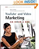 YouTube and Video Marketing: An Hour a Day