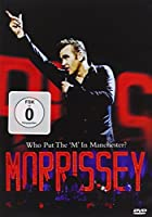 Morissey : Who Put The 'M' In Manchester