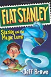img - for By Jeff Brown Stanley and the Magic Lamp (Flat Stanley) (Newly illustrated Trophy ed) book / textbook / text book