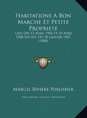 habitations-a-bon-marche-et-petite-propriete-lois-des-12-avril-1906-et-10-avril-1908-decret-du-10-ja