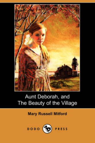 Aunt Deborah, and the Beauty of the Village