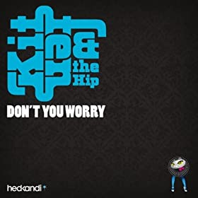 Don't You Worry (Club Mix [Dirty Vocal]) [Explicit]