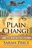 Plain Change: The Plain Fame Trilogy