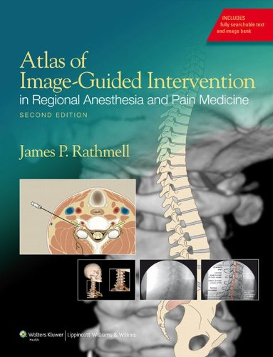 James P. Rathmell - Atlas of Image-Guided Intervention in Regional Anesthesia and Pain Medicine