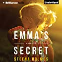 Emma's Secret (       UNABRIDGED) by Steena Holmes Narrated by Kate Rudd