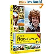 Google Picasa intensiv - Das farbige Praxisbuch zur beliebtesten Bildbearbeitungssoft... Alles, was Ihre Bilder...