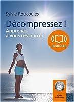 Décompressez (z) - Audio Livre 2CD AUDIO