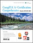Comptia A+ Certification: Comprehensi...