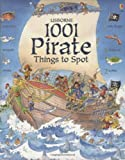 Rob Lloyd Jones 1001 Pirate Things to Spot (1001 Things to Spot) (Usborne 1001 Things to Spot)