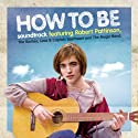 How to Be (Original Soundtrack)