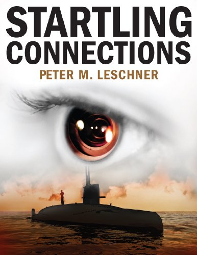 <strong>Kindle Nation Daily Spy Novel Alert! Peter M. Leschner's <em>STARTLING CONNECTIONS</em> Will Take You On A Suspenseful Wild Ride Around The Globe - And Readers Are Loving It! 4.8 Stars on Amazon With All Rave Reviews and Now Just $2.99 on Kindle</strong>
