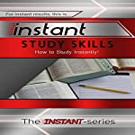 Instant Study Skills: How to Study Instantly!: Instant Series |  The Instant-Series