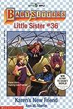 Karen's New Friend (Baby-Sitters Little Sister, No. 36) (0590456512) by Martin, Ann M.