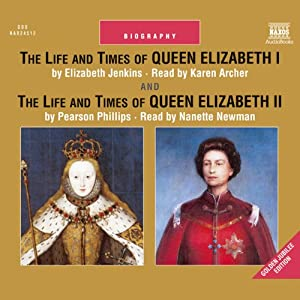 The Life and Times of Queen Elizabeth I and Queen Elizabeth II Audiobook
