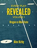 img - for Oregon vs Ohio State (Every Play Revealed) (Volume 1) book / textbook / text book
