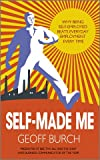 img - for Self Made Me: Why Being Self-Employed beats Everyday Employment book / textbook / text book