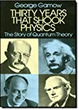 Thirty Years that Shook Physics: The Story of Quantum Theory (048624895X) by Gamow, George