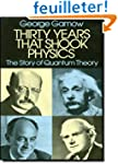 Thirty Years That Shook Physics: The...