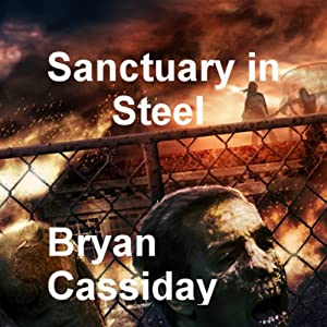 Sanctuary in Steel: Chad Halverson, Book 3 Audiobook