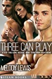 Three Can Play - A Sexy Bisexual Threesome Short Story from Steam Books (MMF Series Book 3) (English Edition)