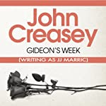 Gideon's Week: Gideon of Scotland Yard (       UNABRIDGED) by John Creasey (JJ Marric) Narrated by Christopher Scott