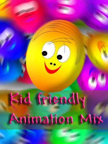 Kids Friendly Animation Mix
