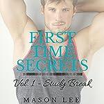Study Break: First Time Secrets, Book 1 | Mason Lee