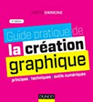 Guide pratique de la cr�ation graphiq...