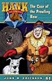 img - for The Case of the Prowling Bear (Hank the Cowdog) book / textbook / text book
