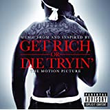 Get Rich Or Die Tryin'- The Original Motion Picture Soundtrack (Explicit Version)
