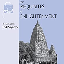 The Requisites of Enlightenment Audiobook by Ven. Ledi Sayadaw Narrated by Saif Terai