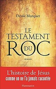 Denis Marquet - Le Testament du Roc