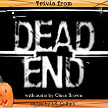Trivia from Dead End Audiobook by J. Collins Narrated by Chris Brown