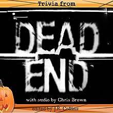 Trivia from Dead End | Livre audio Auteur(s) : J. Collins Narrateur(s) : Chris Brown