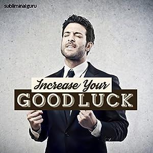 Increase Your Good Luck Speech