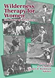 Wilderness Therapy for Women: The Power of Adventure (Women & Therapy, Volume 15, Numbers 3/4) (1560230584) by Ellen Cole