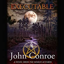 Executable: The Demon Accords, Book 6 (       UNABRIDGED) by John Conroe Narrated by James Patrick Cronin