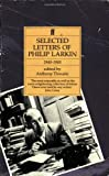 Selected Letters of Philip Larkin: 1940-1985