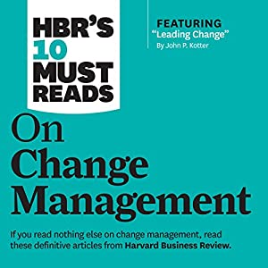 HBR's 10 Must Reads on Change Management Audiobook
