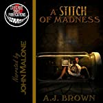 A Stitch of Madness | A. J. Brown