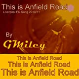 This Is Anfield Road (Liverpool Fc 2010/11)