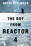 The Boy From Reactor 4 (The Boy Trilogy)