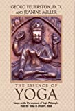 The Essence of Yoga: Essays on the Development of Yogic Philosophy from the Vedas to Modern Times (0892817380) by Feuerstein, Georg