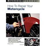 How to Repair Your Motorcycleby Charles Everitt