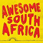 Awesome South Africa: The Best, Great...